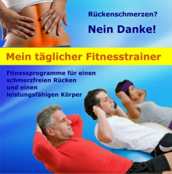 Mein täglicher Fitnesstrainer - Rückenschmerzen Nein Danke!